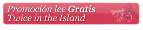 Promoción lee Gratis Twice in the Island